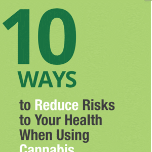 10 ways to reduce health risks when using cannabis