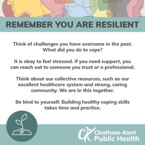 Remember you are resilient. Tips for coping and problem solving during challenging times.