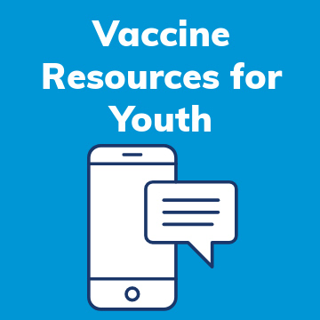 Vaccine Resources for Youth