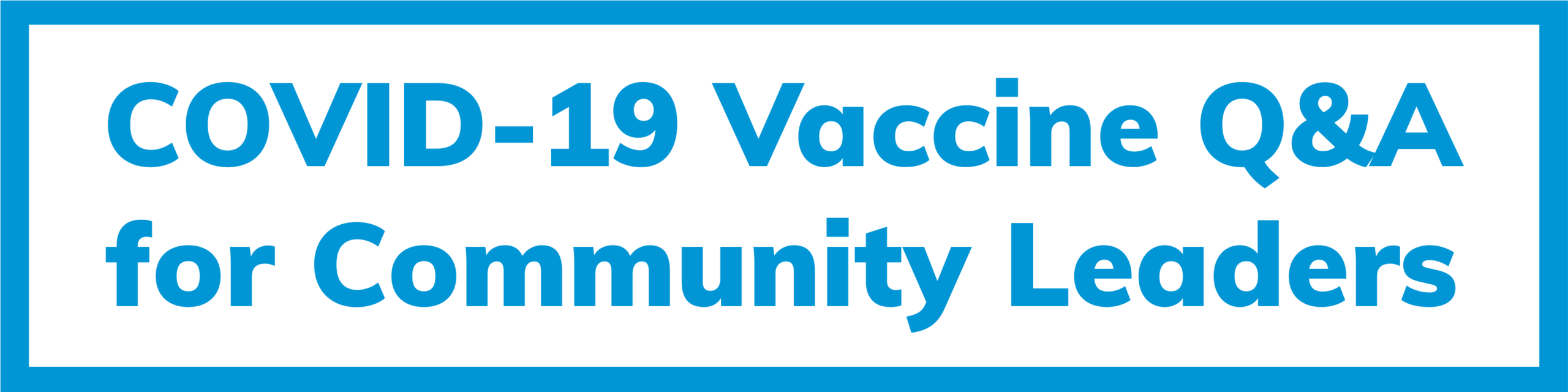 COVID-19 Vaccine Q&A for Community Leaders