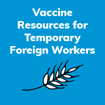 Vaccine Resources for Temporary Foreign Workers